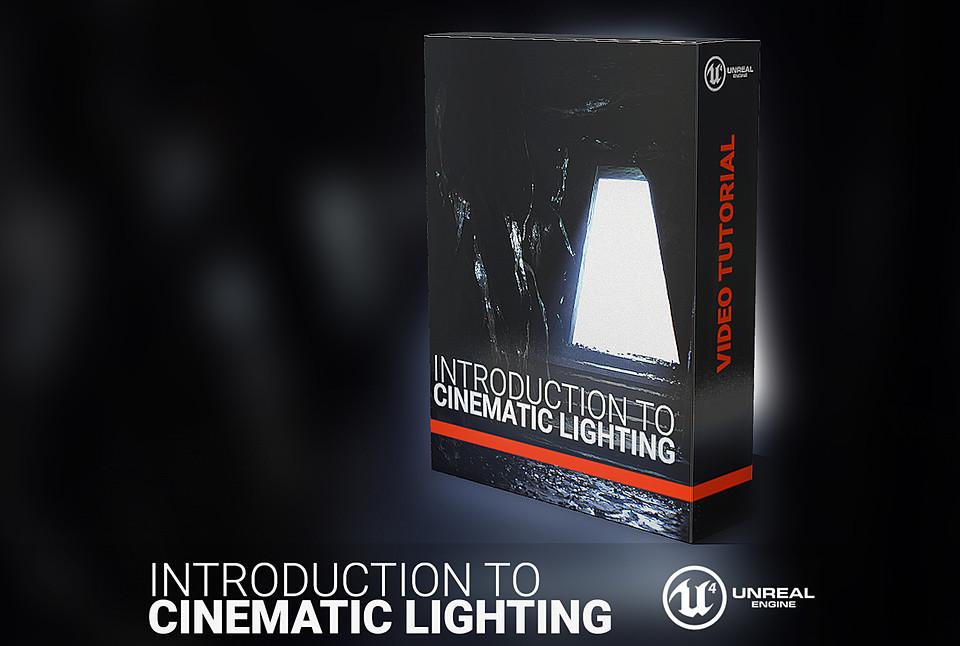Mastering UE4 - Intro to Cinematic Lighting