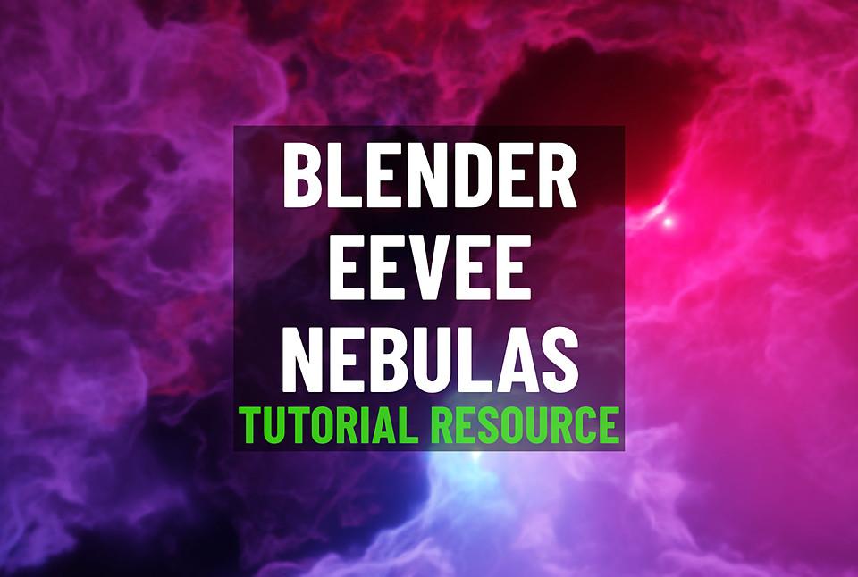 Blender EEVEE Nebulas (Tutorial Resources)