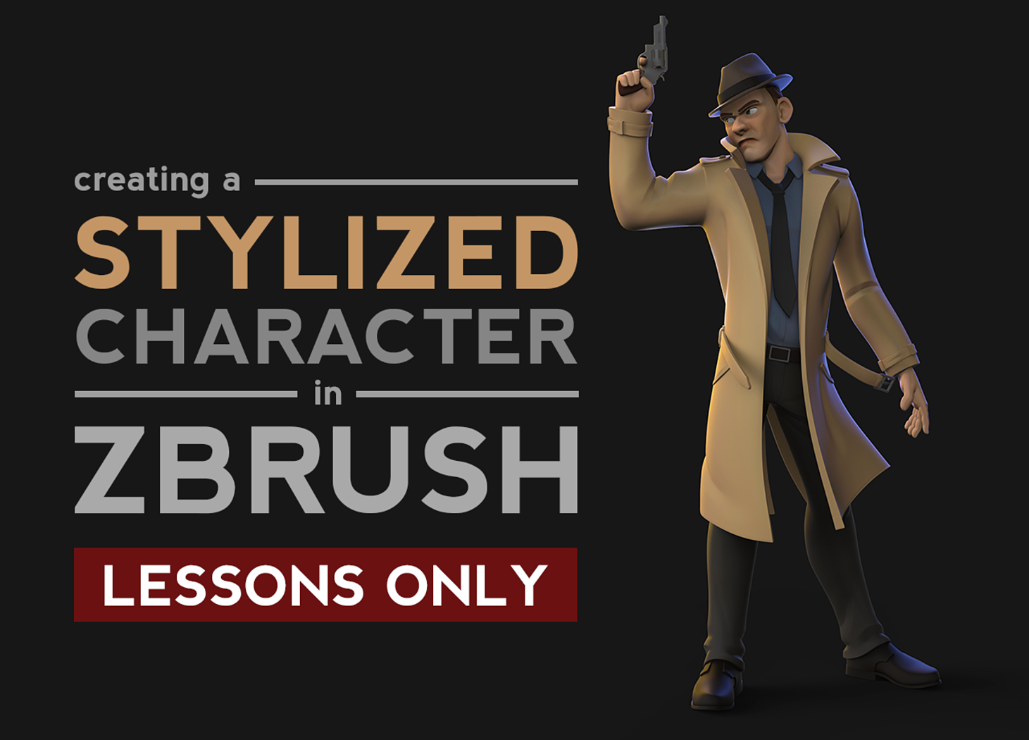Creating a Stylized Character in ZBrush - Lessons